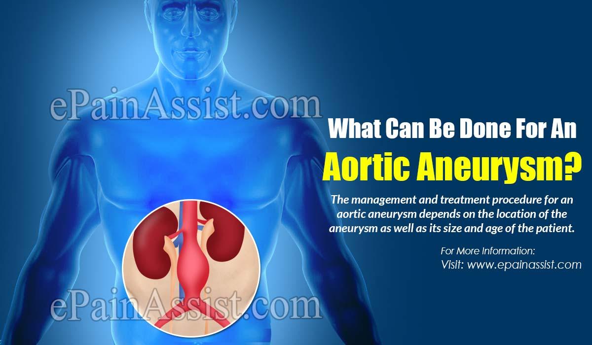 What Can Be Done For An Aortic Aneurysm?