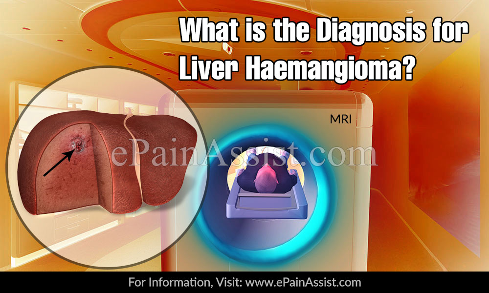 What Is The Diagnosis For Liver Hemangioma?