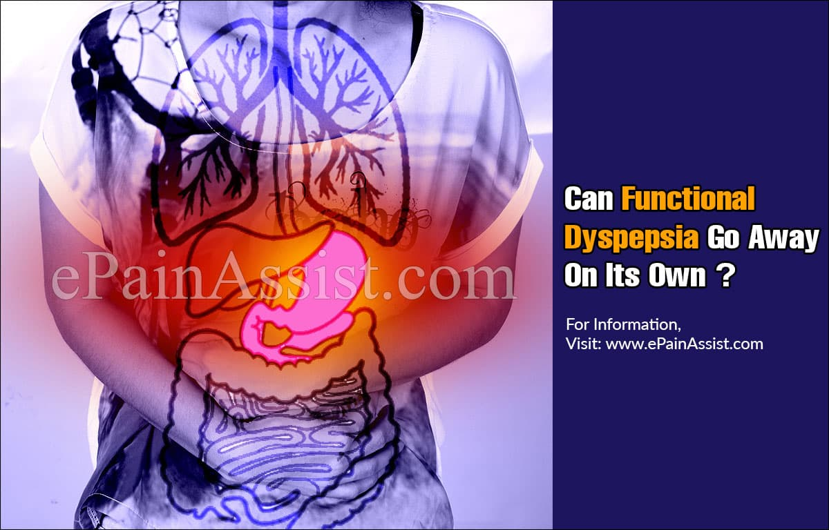 Can Functional Dyspepsia Go Away On Its Own?