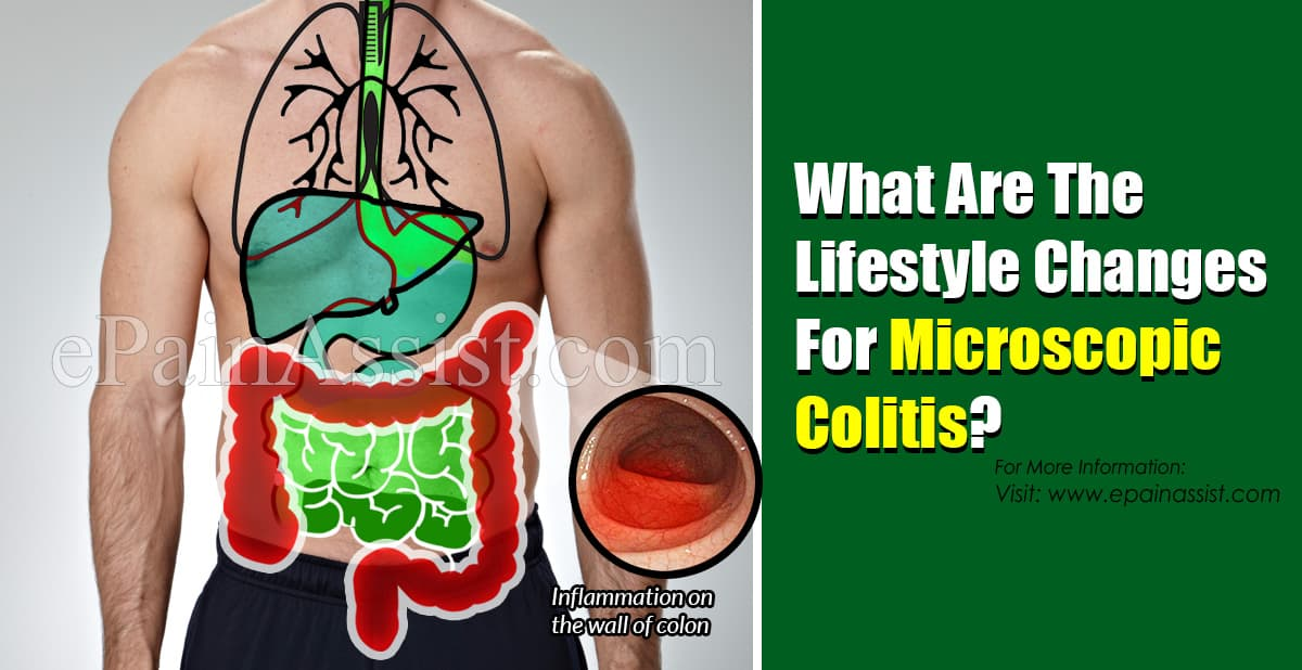 What Are The Lifestyle Changes For Microscopic Colitis?