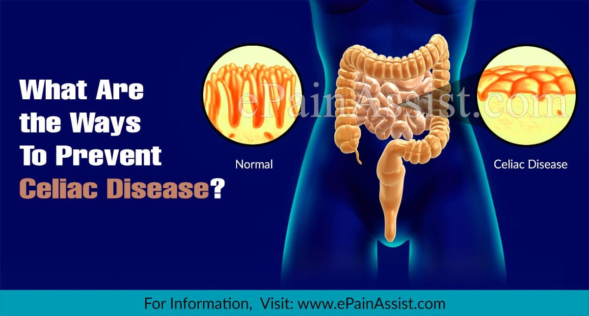 What Are the Ways To Prevent Celiac Disease & Does It Reoccur?