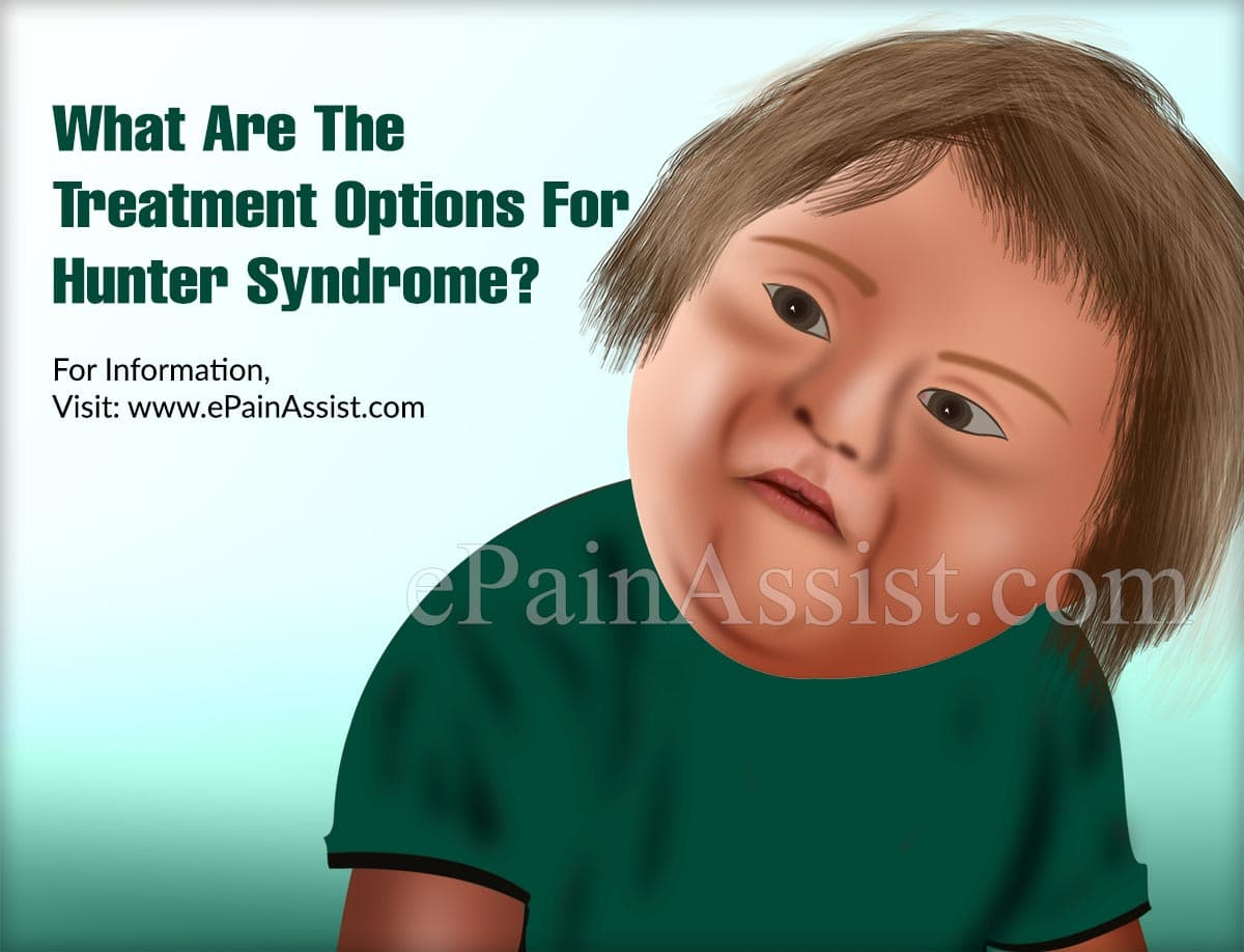 What Are The Treatment Options For Hunter Syndrome?