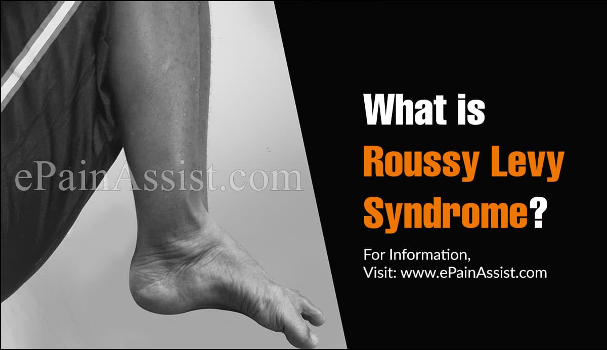 What is Roussy Levy Syndrome?