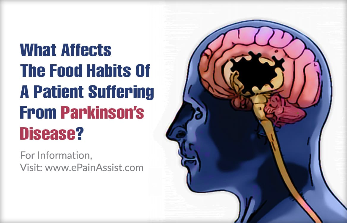 What Affects The Food Habits Of A Patient Suffering From Parkinson's Disease?