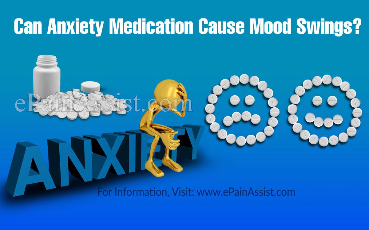 Can Anxiety Medication Cause Mood Swings?