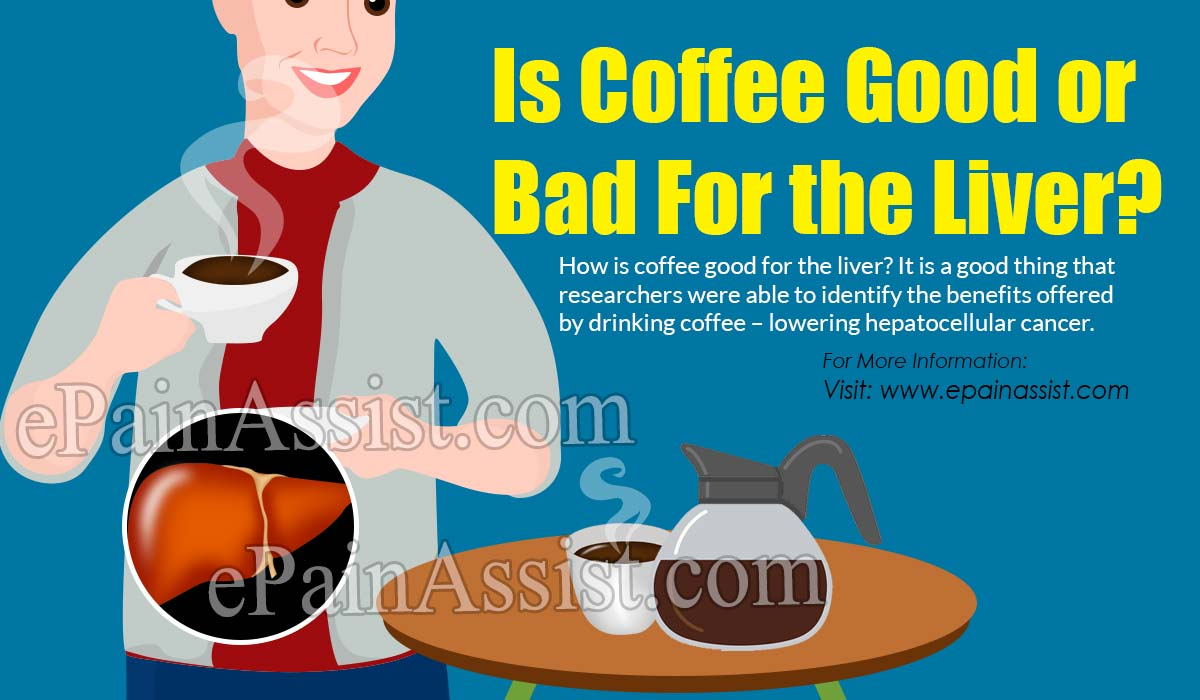 Is Coffee Good or Bad For the Liver?