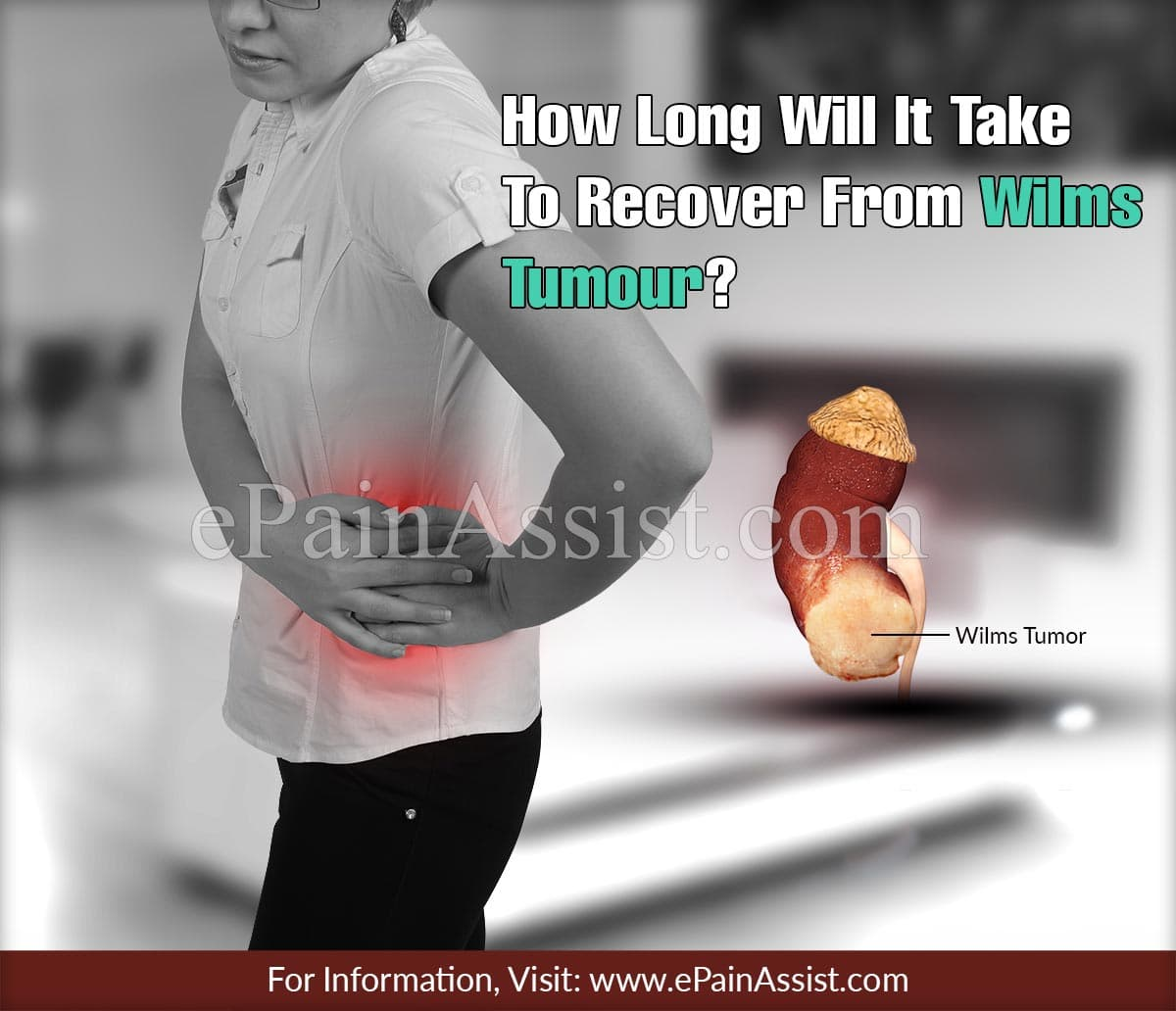 How Long Will It Take To Recover From Wilms Tumour?