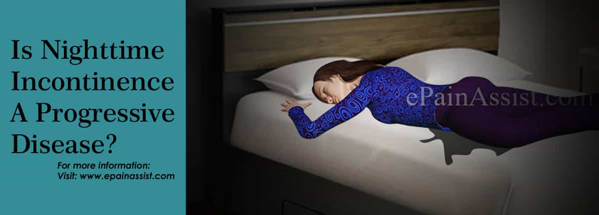 Is Nighttime Incontinence A Progressive Disease?