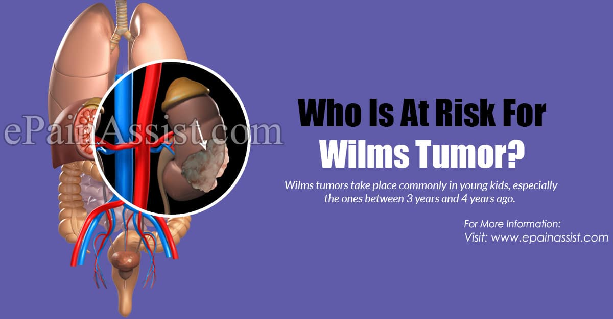 Who Is At Risk For Wilms Tumor?