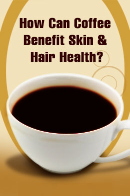 How Can Coffee Benefit Skin & Hair