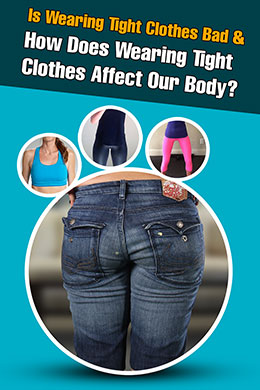 How Does Wearing Tight Clothes Affect Our Body?