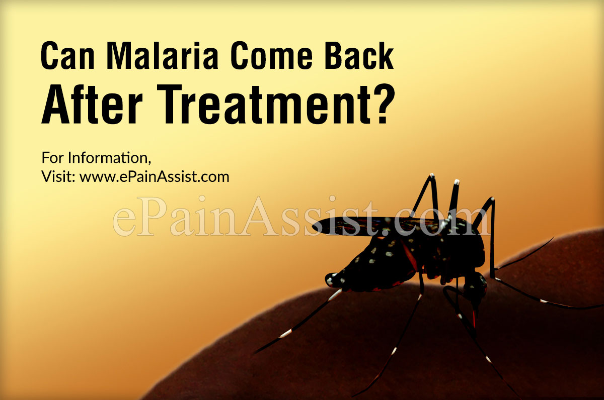 Can Malaria Come Back After Treatment?