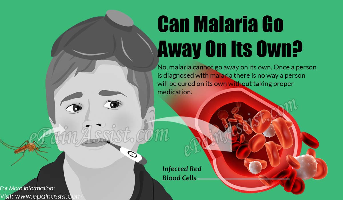 Can Malaria Go Away On Its Own?