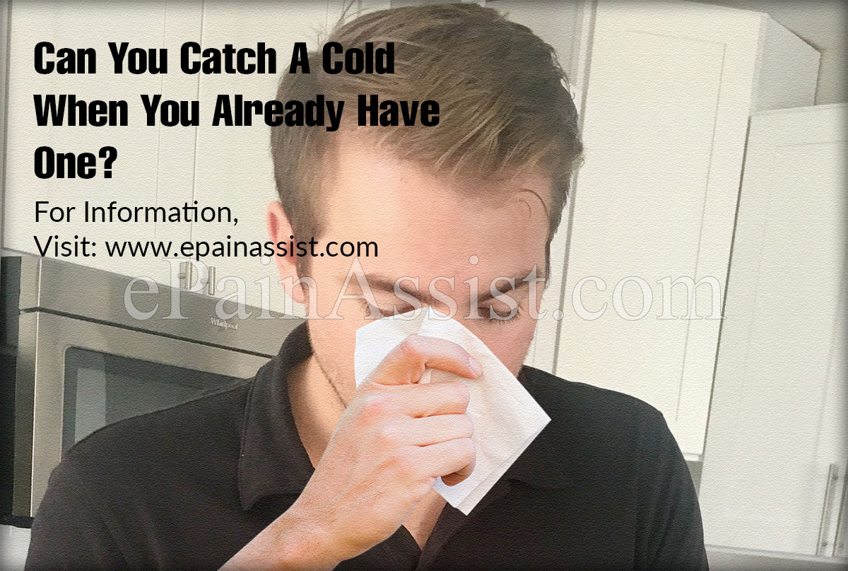 Can You Catch A Cold When You Already Have One?