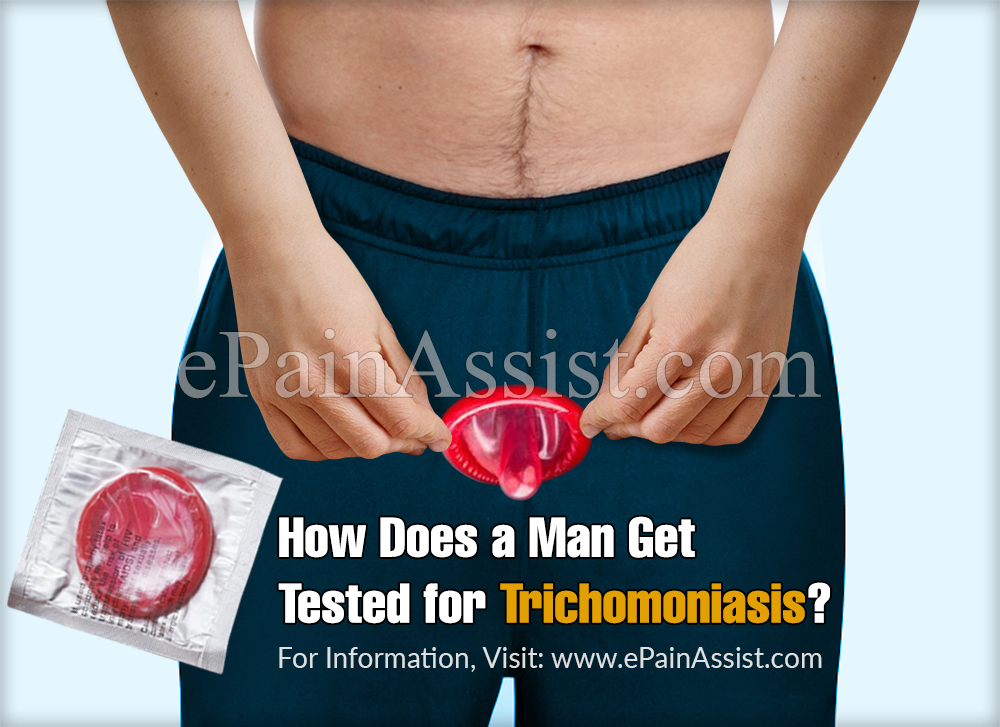 How Does a Man Get Tested for Trichomoniasis?