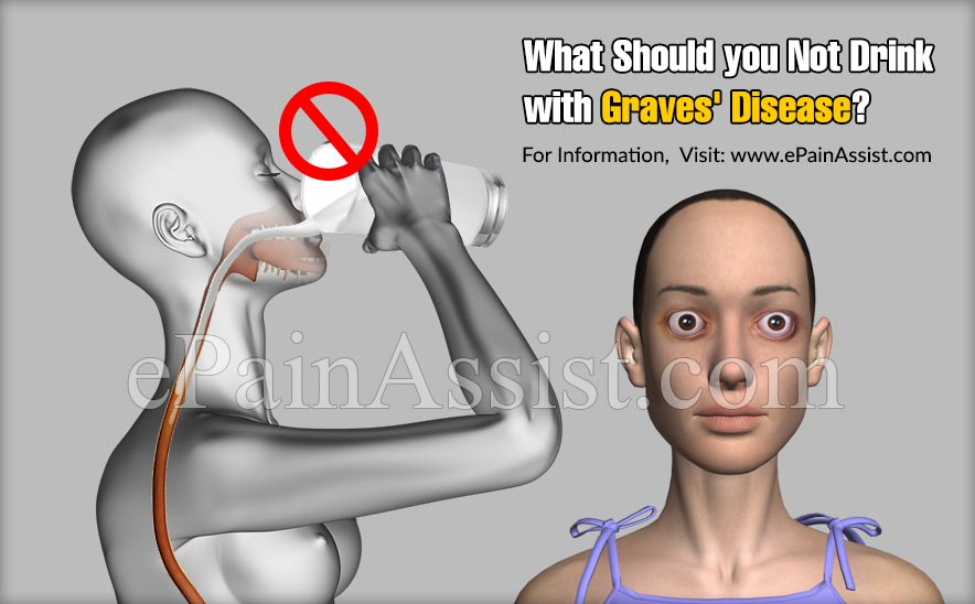 What Should You Not Drink With Graves' Disease?
