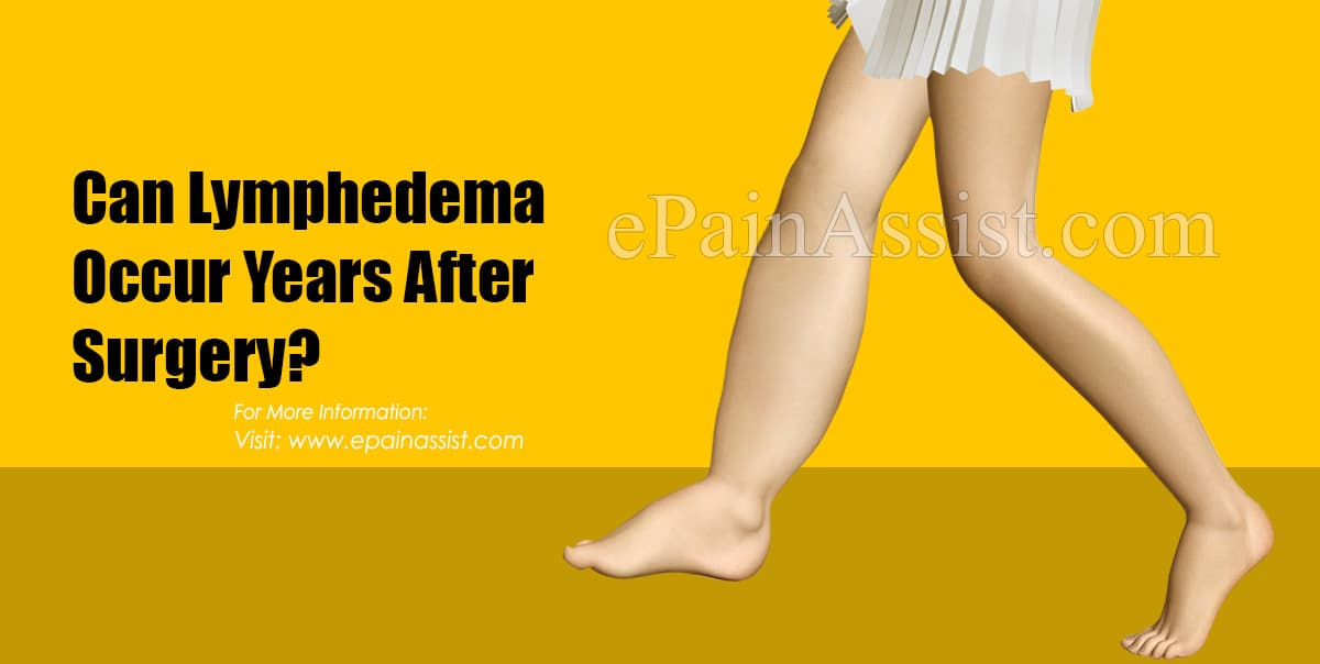 Can Lymphedema Occur Years After Surgery?