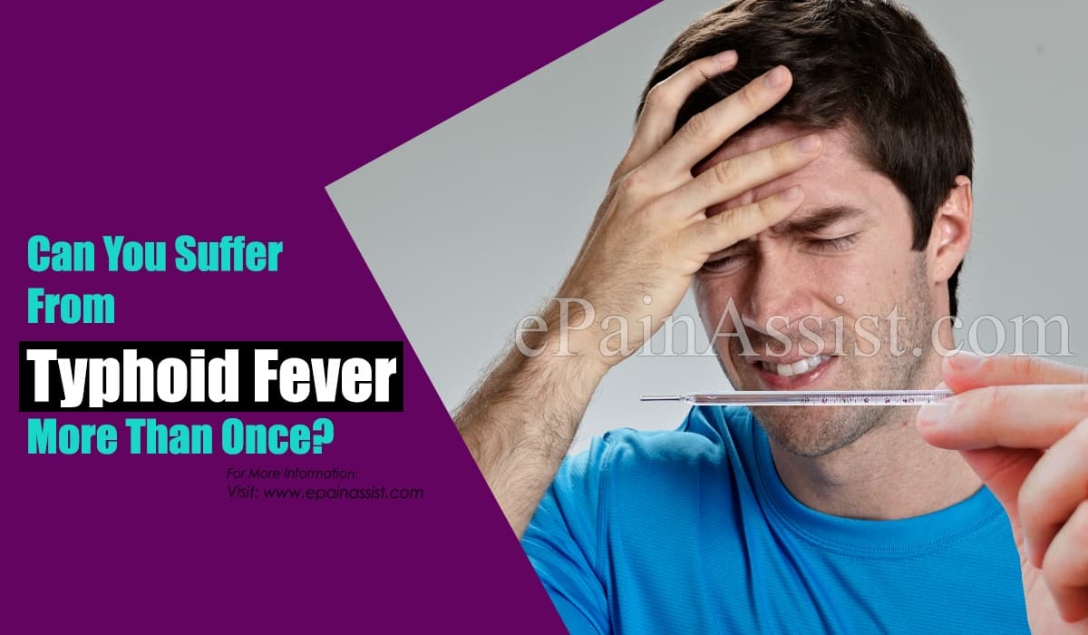Can You Suffer From Typhoid Fever More Than Once?