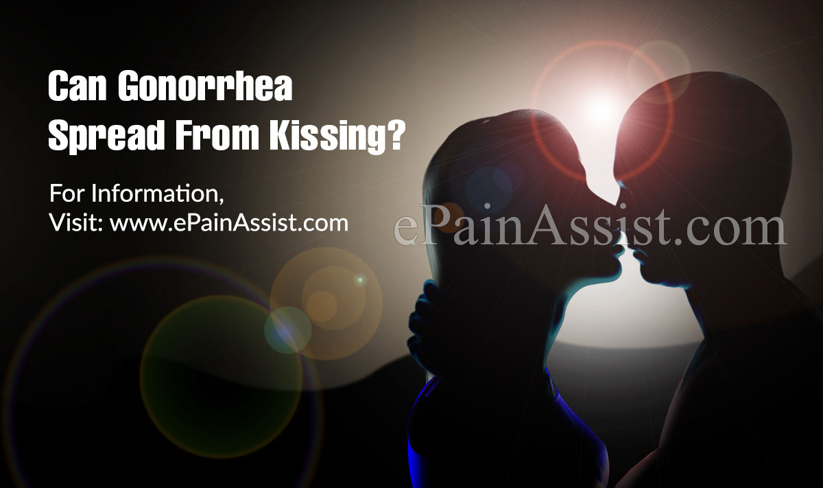 Can Gonorrhea Spread From Kissing?