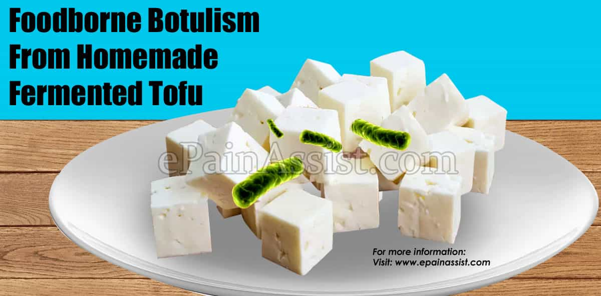 Foodborne Botulism From Home-Made Fermented Tofu