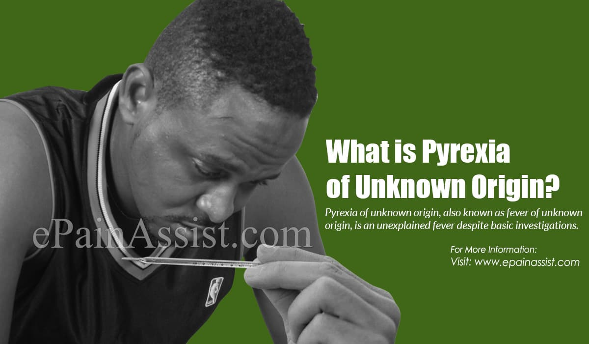 What is Pyrexia of Unknown Origin?
