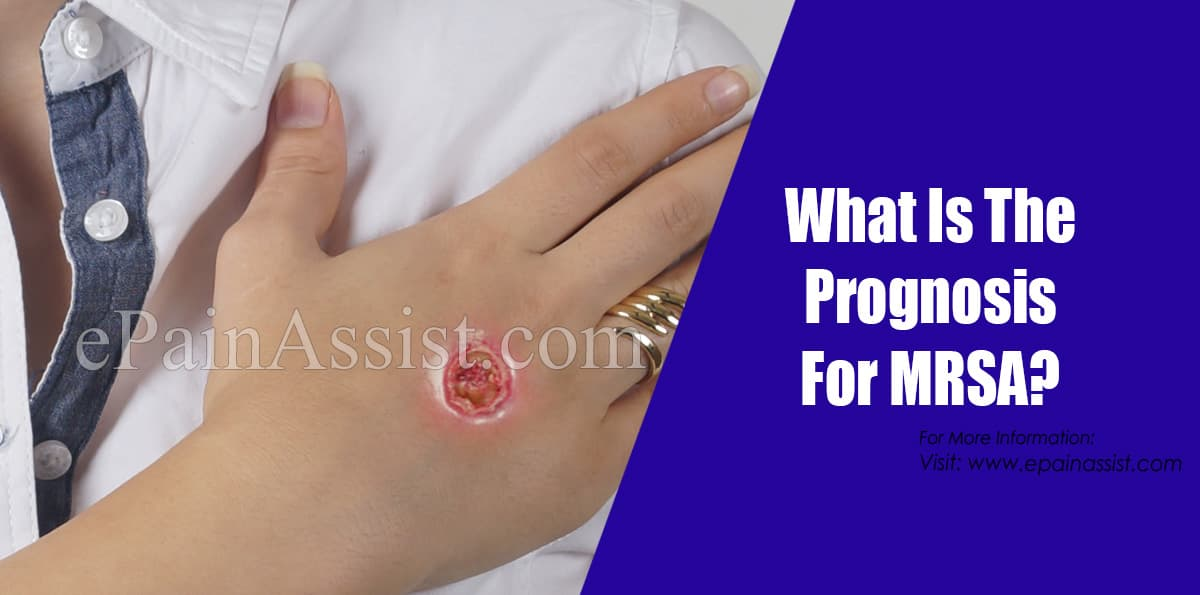 What Is The Prognosis For MRSA?