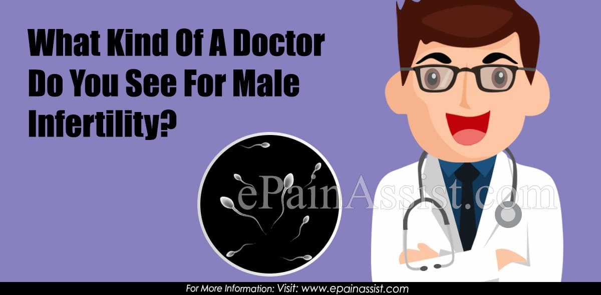 What Kind Of A Doctor Do You See For Male Infertility?