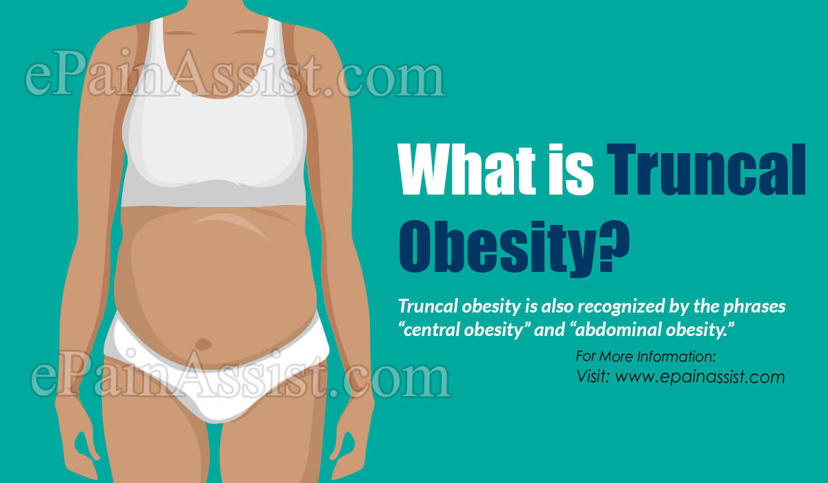What is Truncal Obesity?