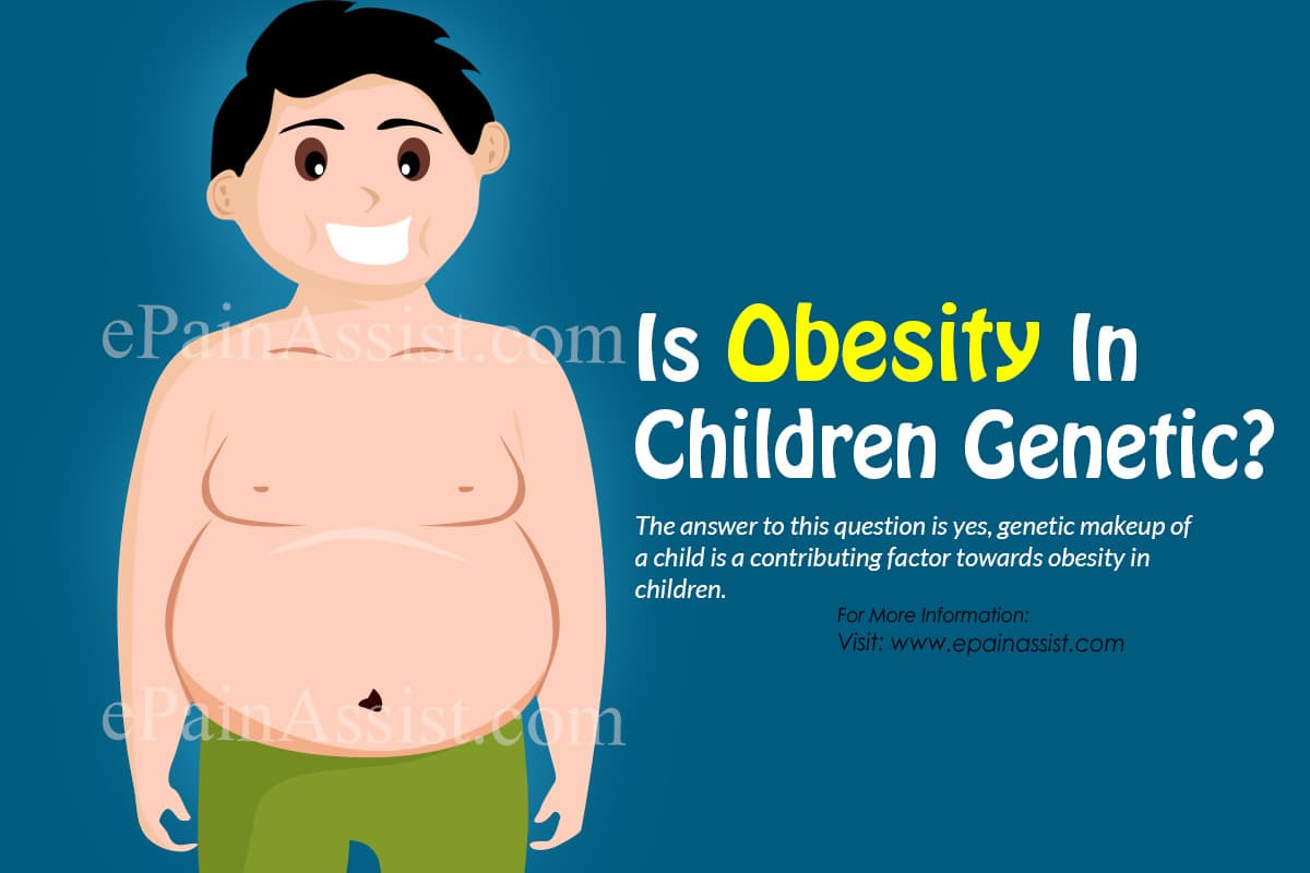 Is Obesity In Children Genetic?
