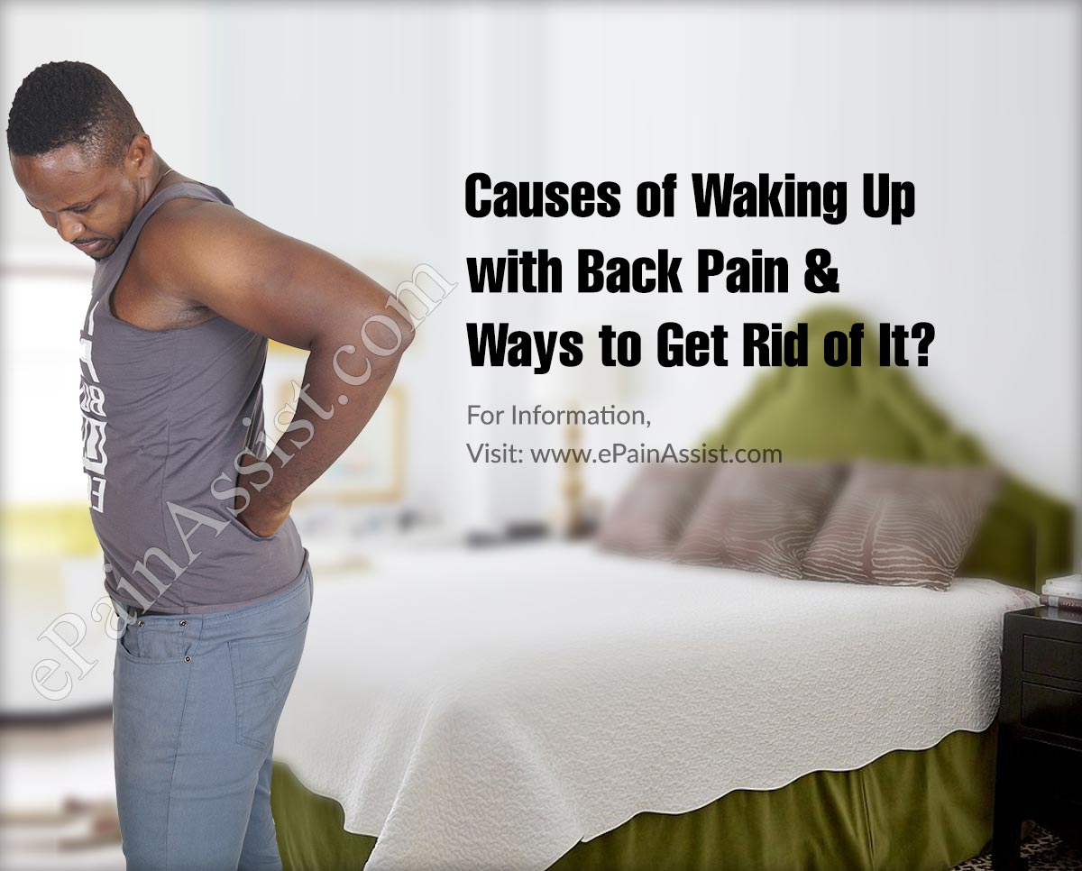 Causes Of Waking Up With Back Pain & Ways To Get Rid Of It?