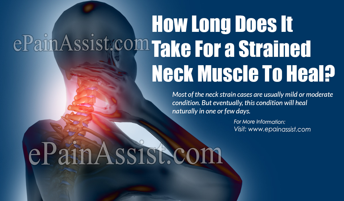How Long Does It Take For a Strained Neck Muscle To Heal?