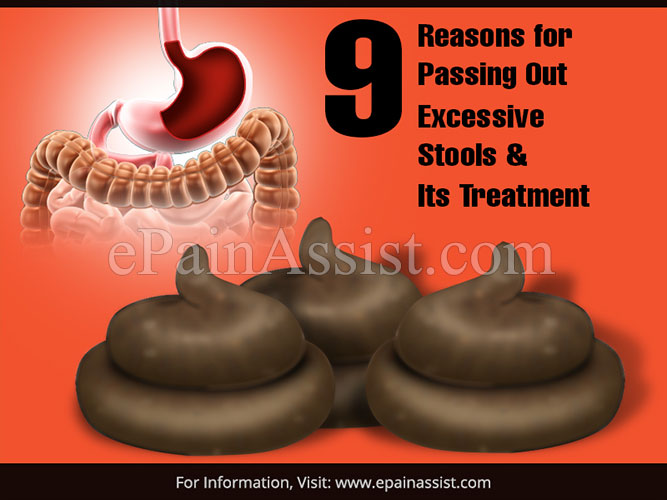 9 Reasons for Passing Out Excessive Stools & Its Treatment
