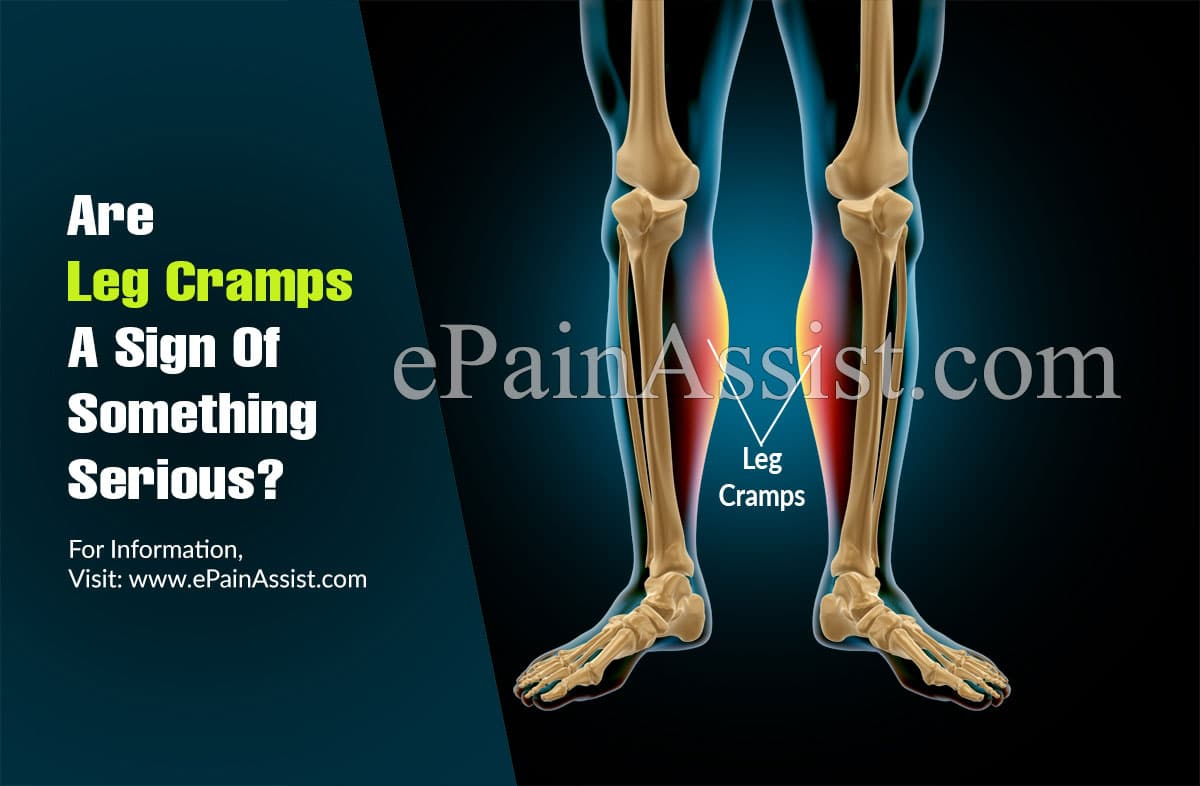 Are Leg Cramps A Sign Of Something Serious?