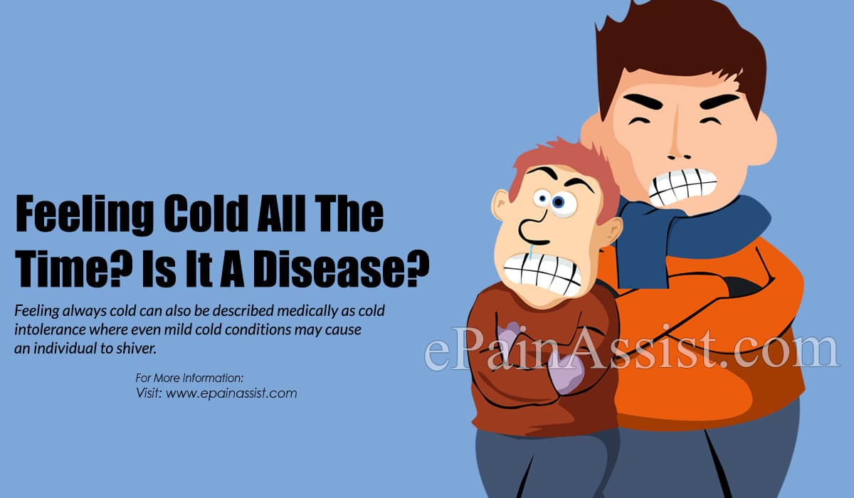 Feeling Cold All The Time? Is It A Disease?