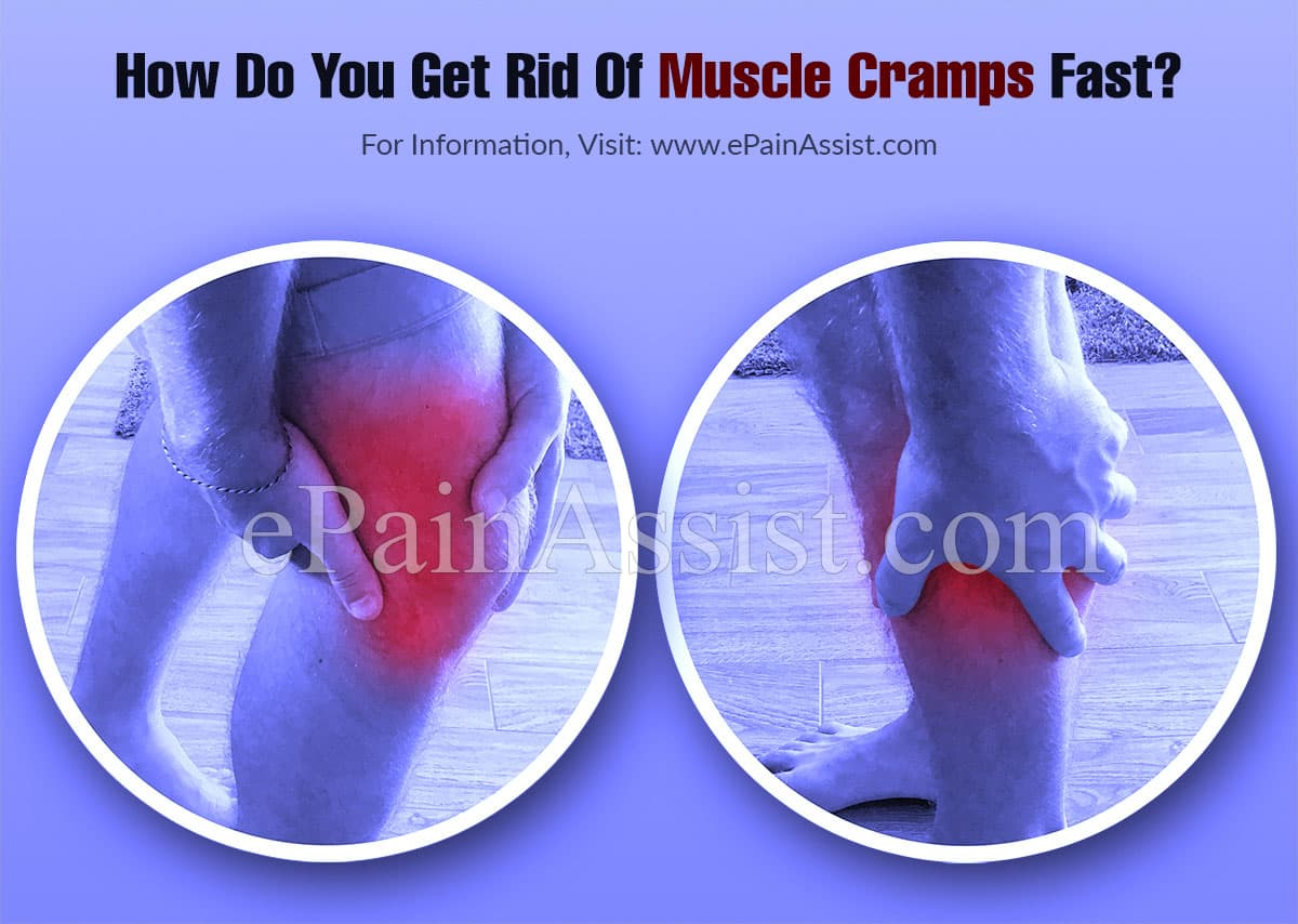 How Do You Get Rid Of Muscle Cramps Fast?