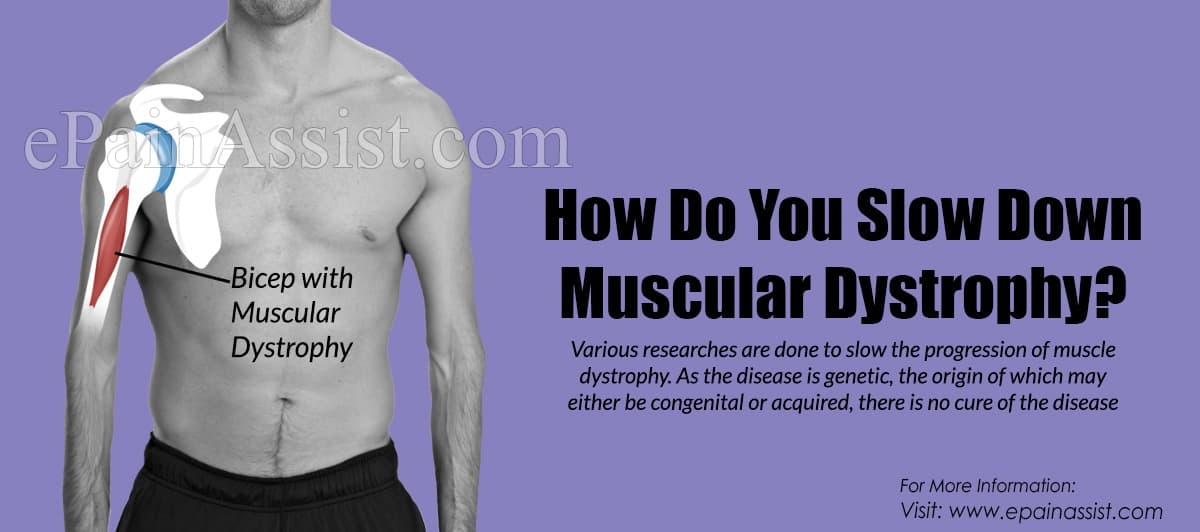 How Do You Slow Down Muscular Dystrophy?