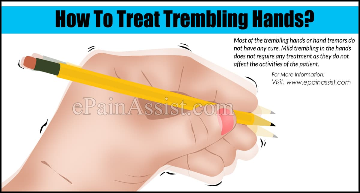 How To Treat Trembling Hands?