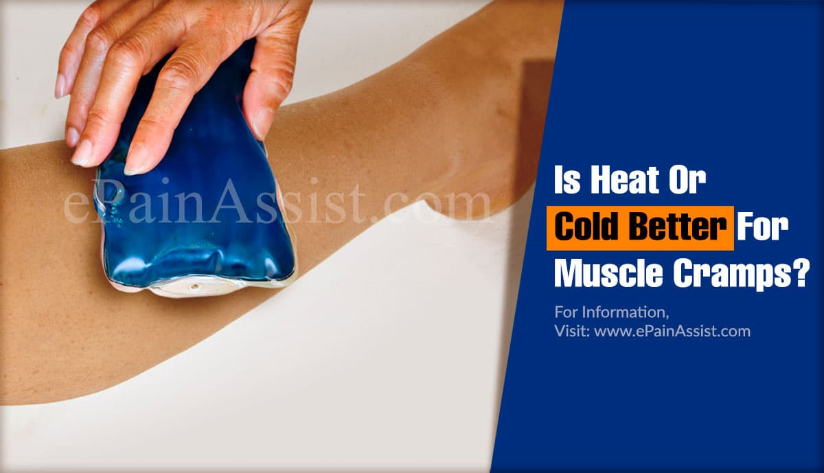 Is Heat Or Cold Better For Muscle Cramps?