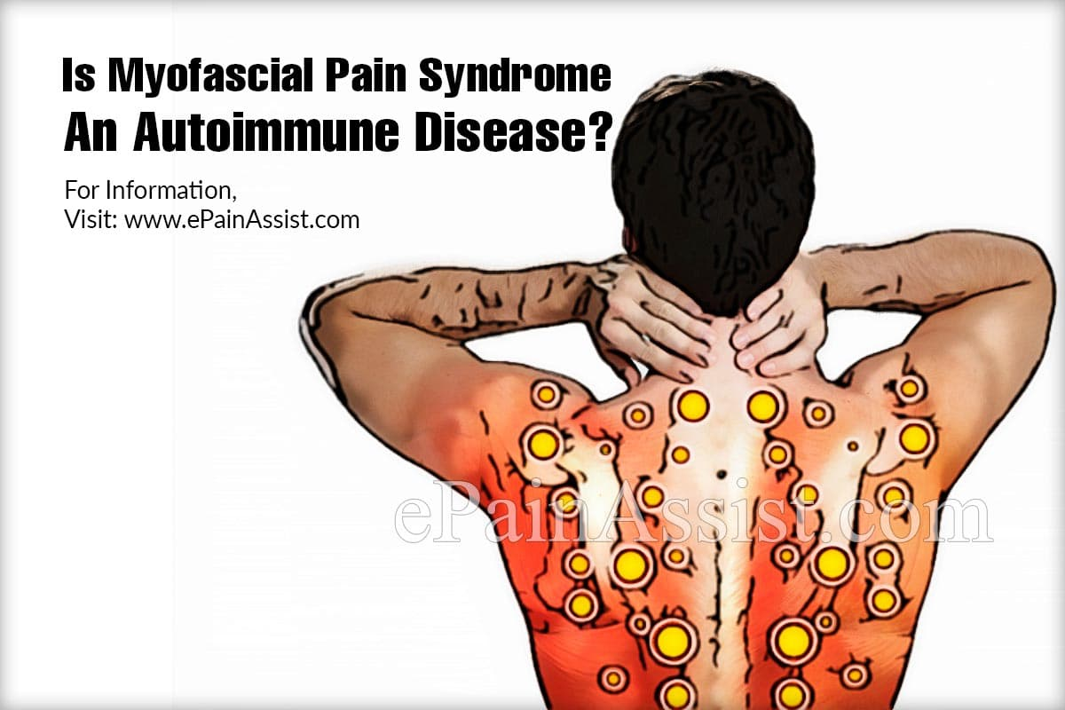 Is Myofascial Pain Syndrome An Autoimmune Disease?