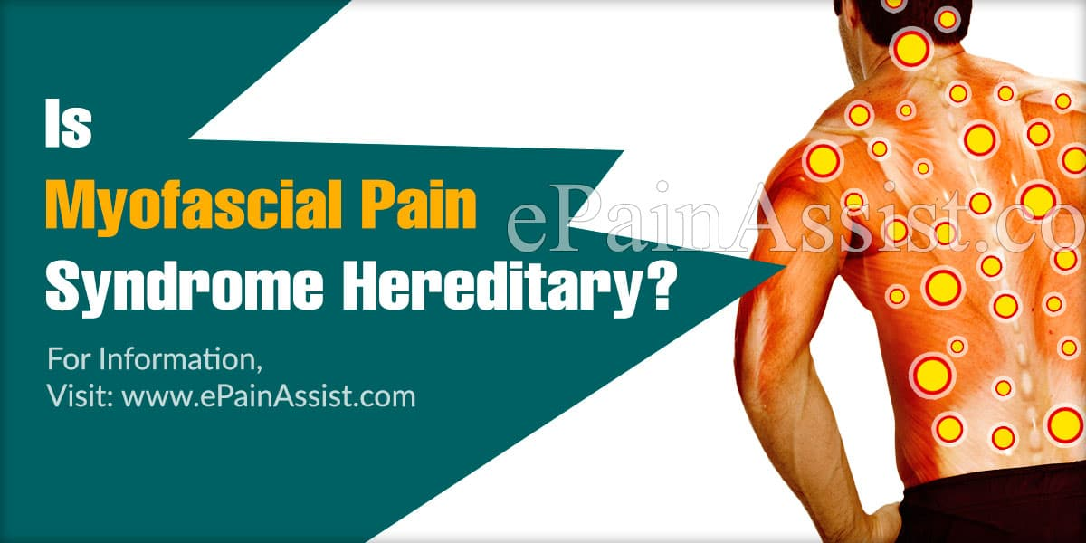 Is Myofascial Pain Syndrome Hereditary?