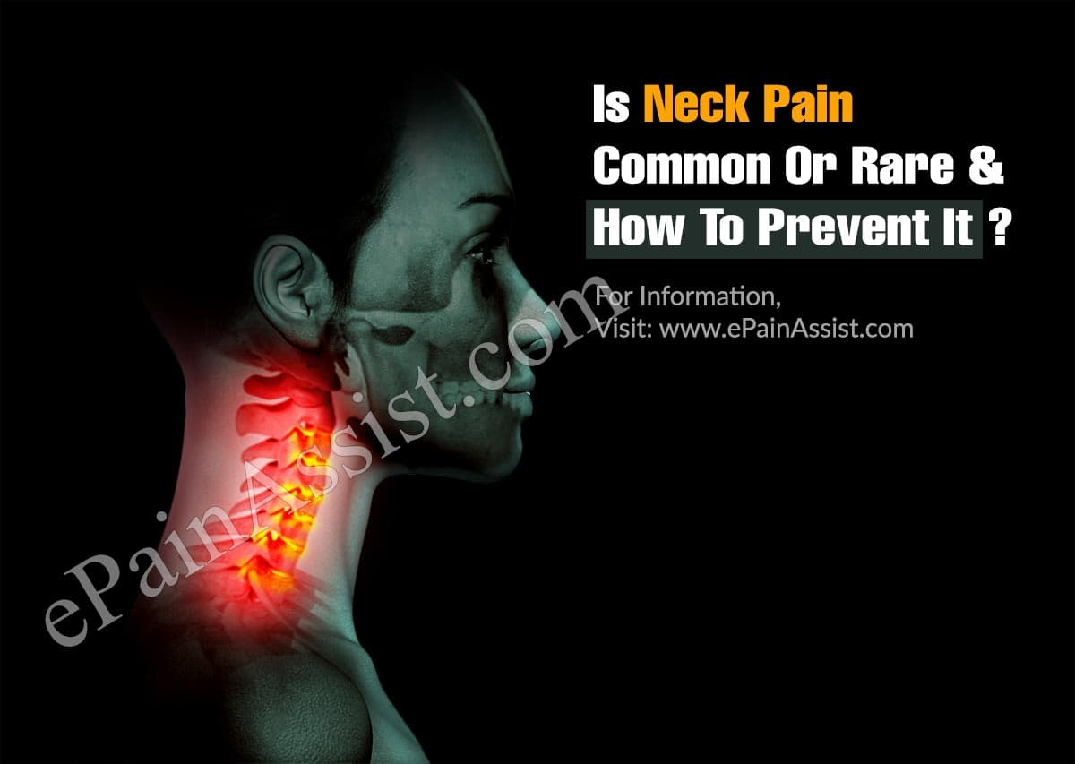 Is Neck Pain Common Or Rare & How To Prevent It?