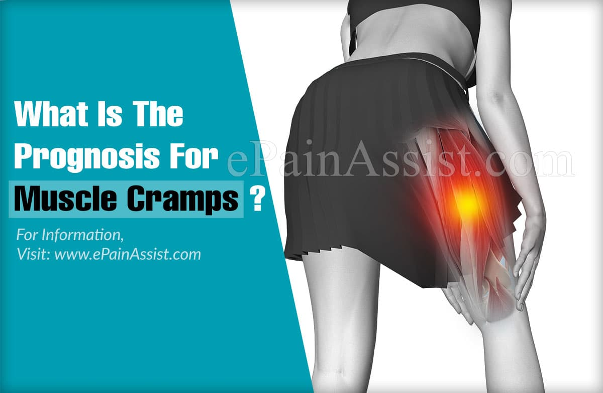 What Is The Prognosis For Muscle Cramps?