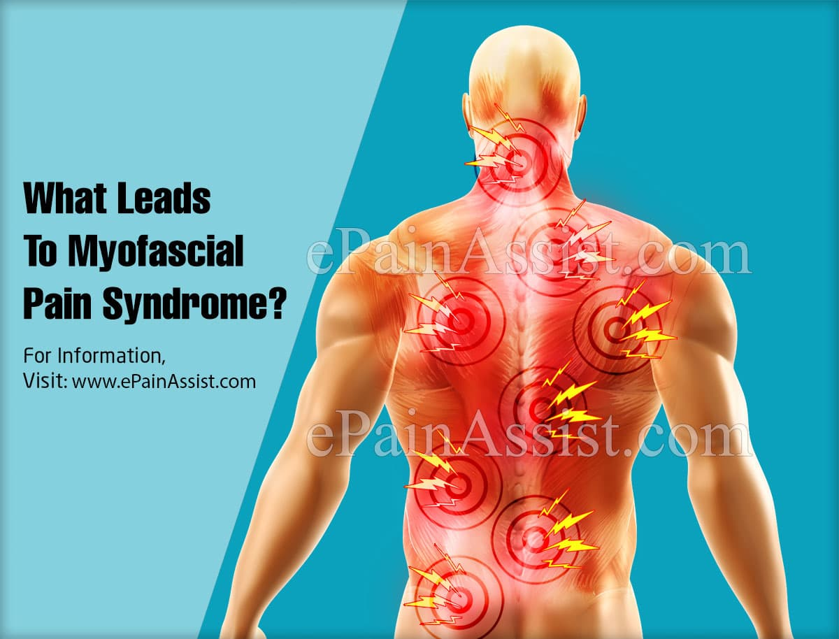 What Leads To Myofascial Pain Syndrome?