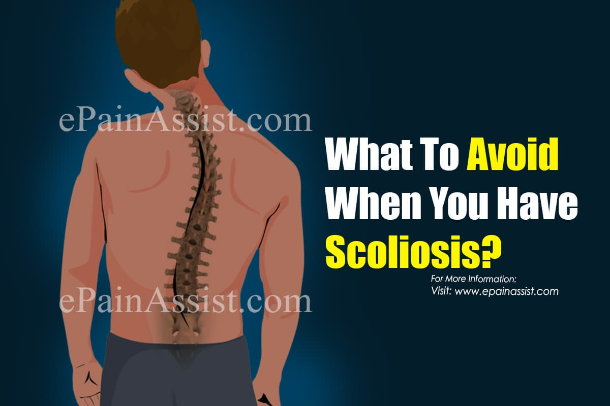 What To Avoid When You Have Scoliosis?