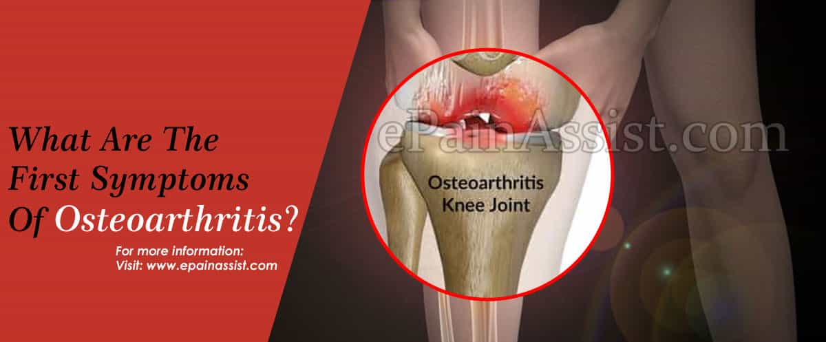 What Are The First Symptoms Of Osteoarthritis?