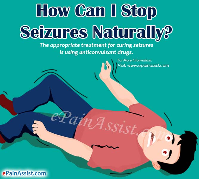 How Can I Stop Seizures Naturally?