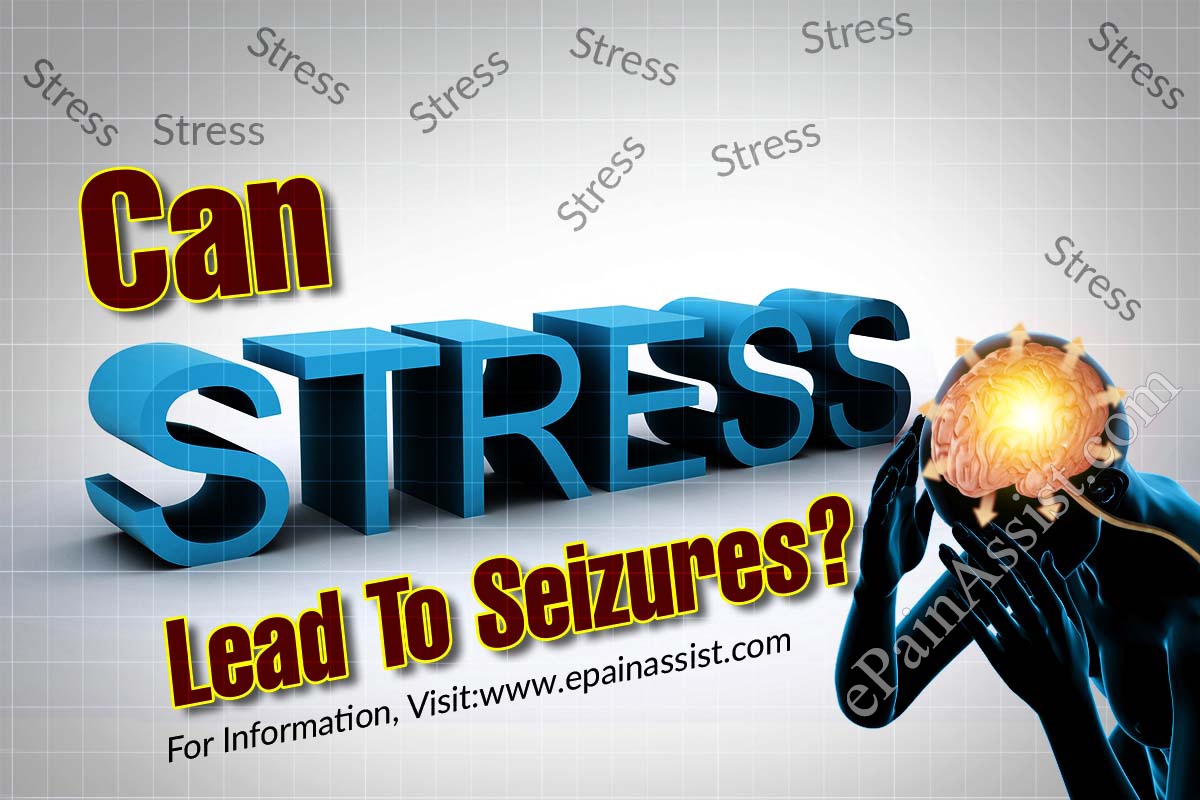 Can Stress Lead To Seizures?