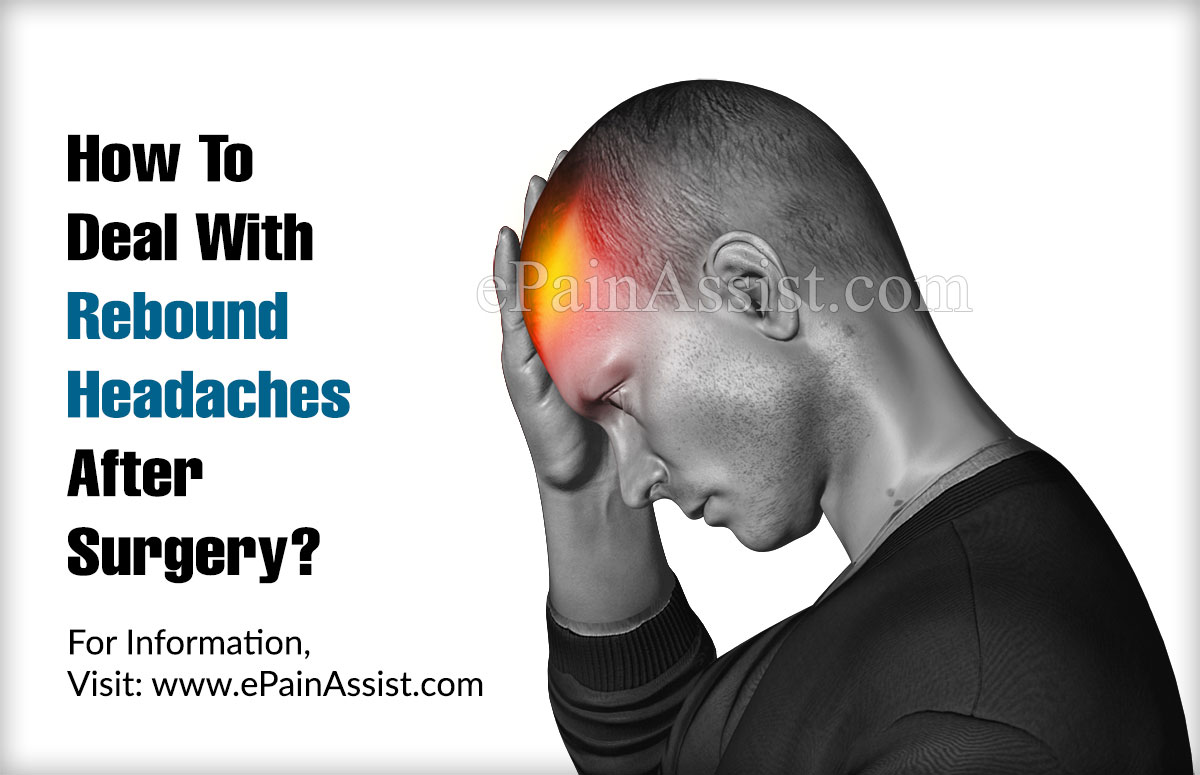 How To Deal With Rebound Headaches After Surgery?