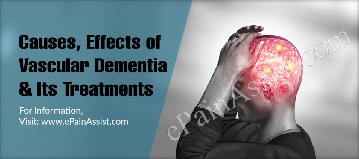Causes, Effects of Vascular Dementia & its Treatments