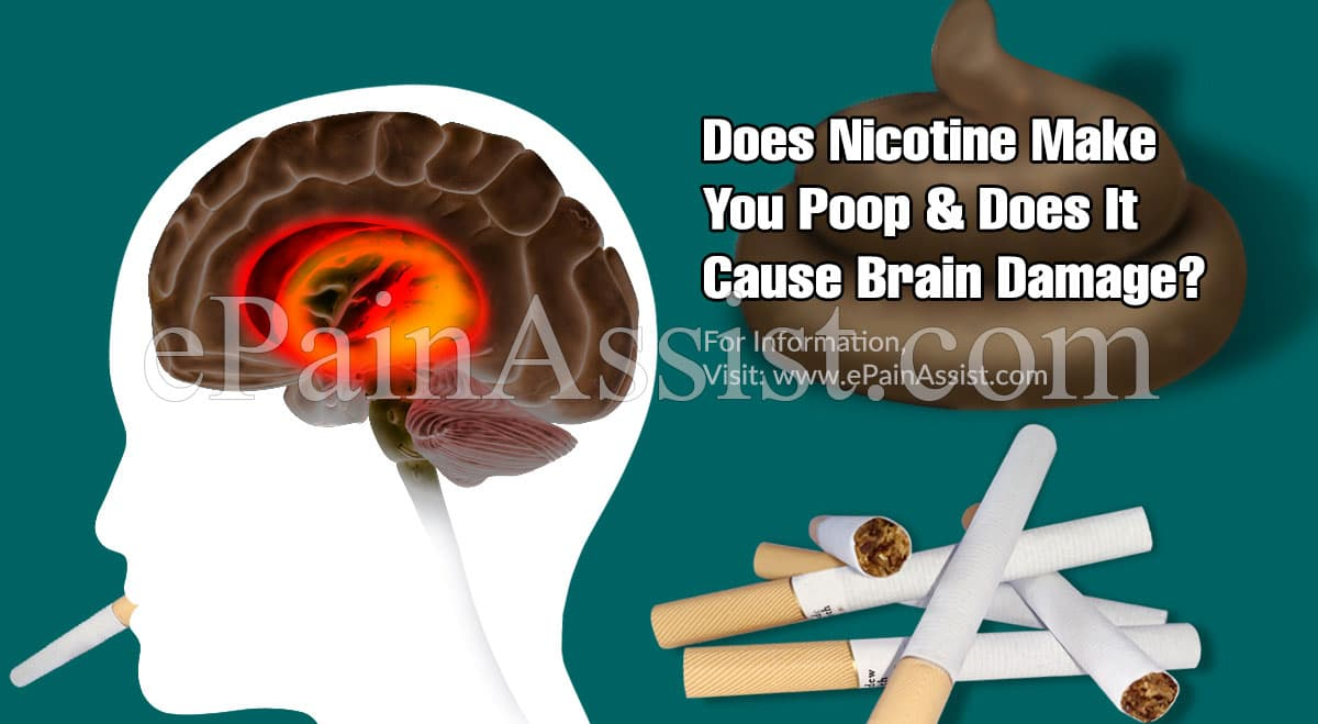 Does Nicotine Make You Poop & Does It Cause Brain Damage?